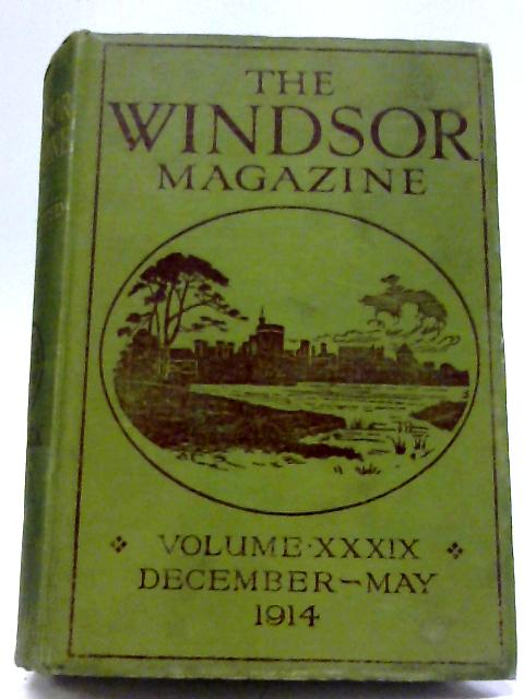 The Windsor Magazine Volume XXXIX December 1913 to May 1914 By Various