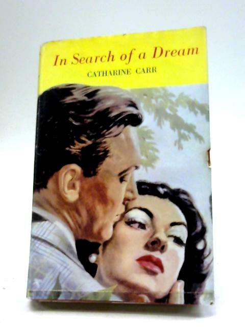 In Search of a Dream By Catherine Carr