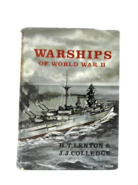 Warships of World War II By H T Lenton & J J Colledge