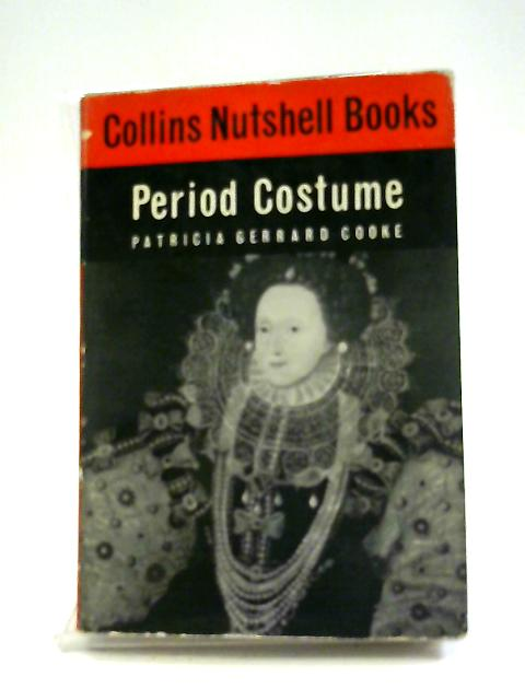 Period Costume (Nutshell books) By Patricia Gerrard Cooke