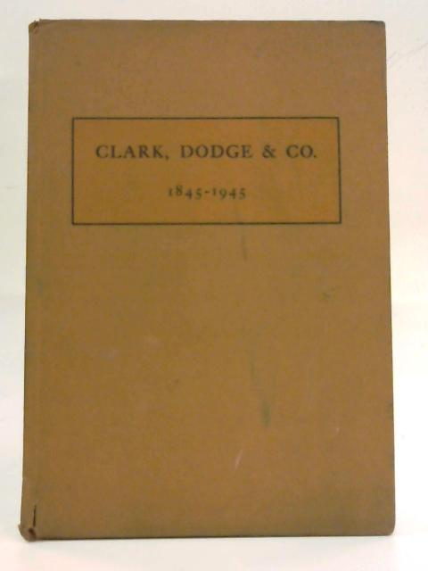 Clark, Dodge & Co. 1845 -1945 by Clark, Dodge & Co.