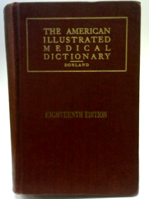 The American Illustrated Medical Dictionary By W A Newman Dorland