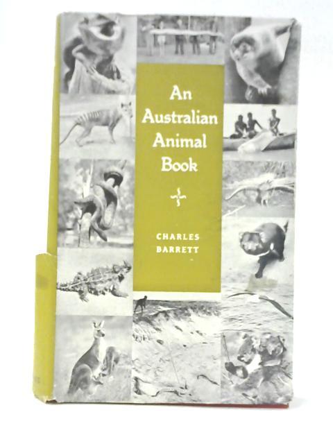An Australian Animal Book by Charles Barrett