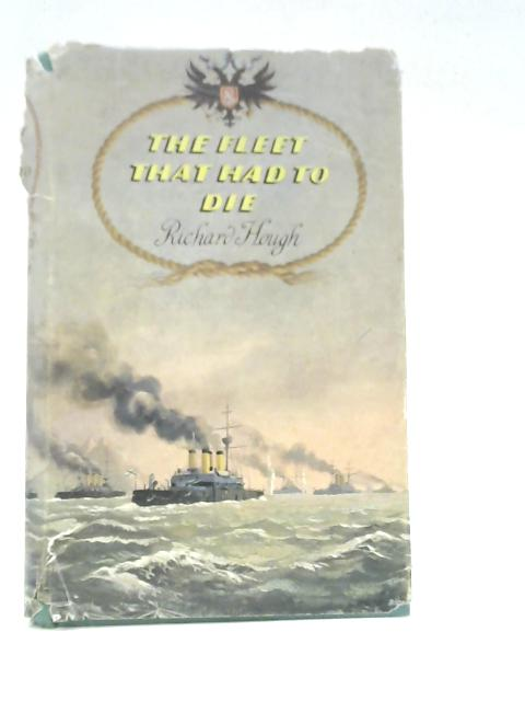 The Fleet That Had to Die by Richard Hough