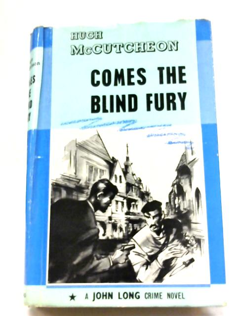 Comes The Blind Fury By Hugh McCutcheon