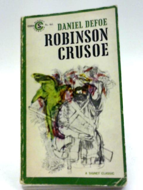 Robinson Crusoe (Signet Classical Books) By Daniel Defoe