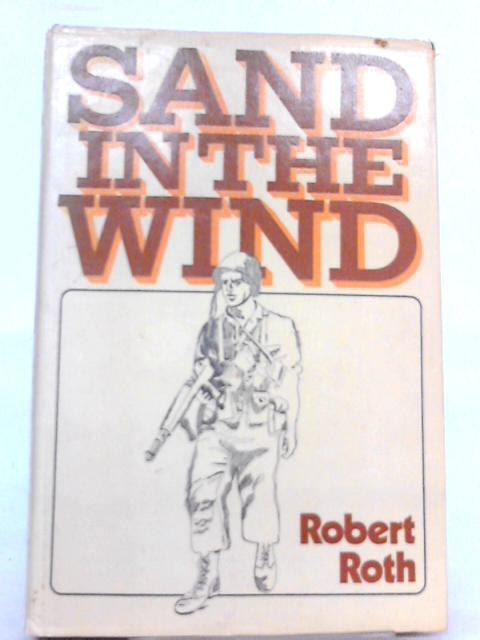 Sand in the Wind By Robert Roth