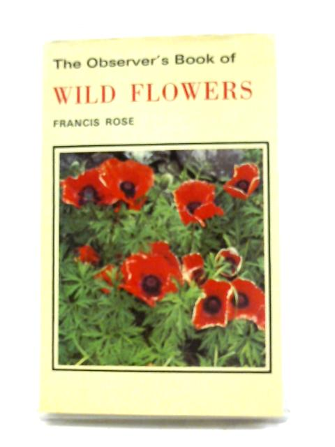 Observer's Book of Wild Flowers (Observer's Pocket) By Francis Rose