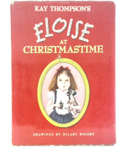 Eloise at Christmas Time by Kay Thompson