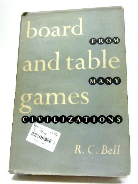 Board and Table Games from Many Civilizations By Robert Charles Bell
