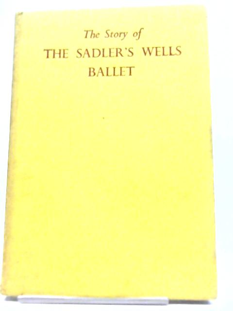 The Story of The Sadler Welis Ballet By Hugh Fisher