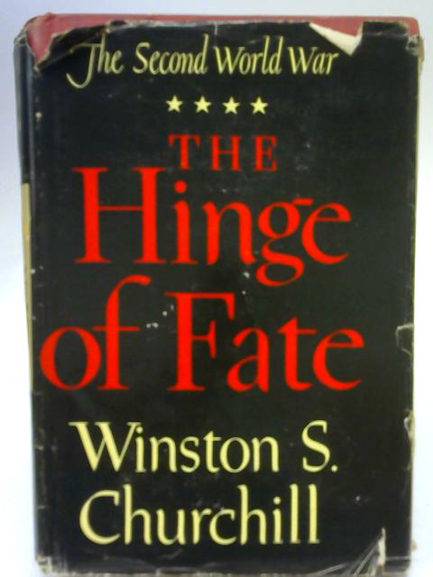 The Hinge of Fate By Winston S Churchill