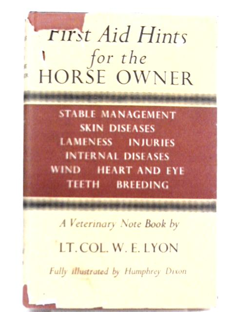 First Aid Hints for the Horse Owner By W. E. Lyon