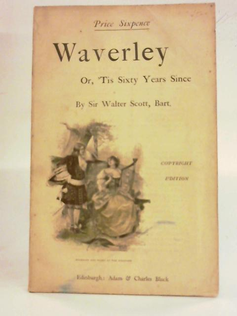 Waverley: Or 'tis Sixty Years Since by Walter Scott