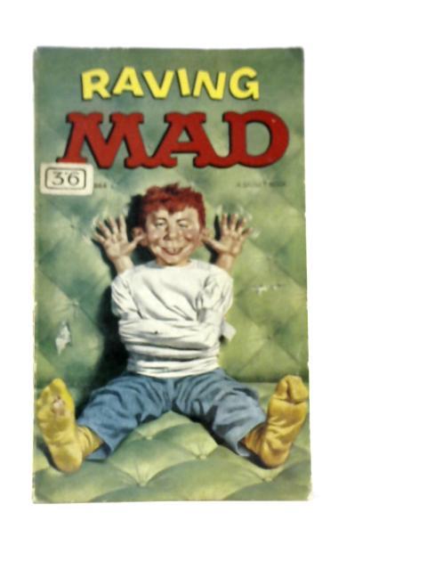 Raving Mad By Albert B. Feldstein
