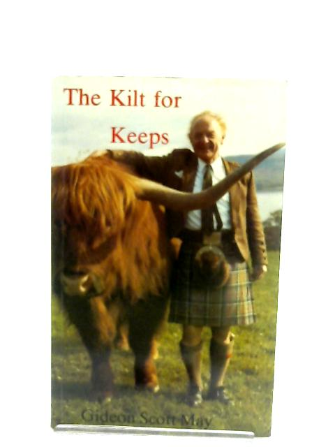 The Kilt for Keeps By Gideon Scott May