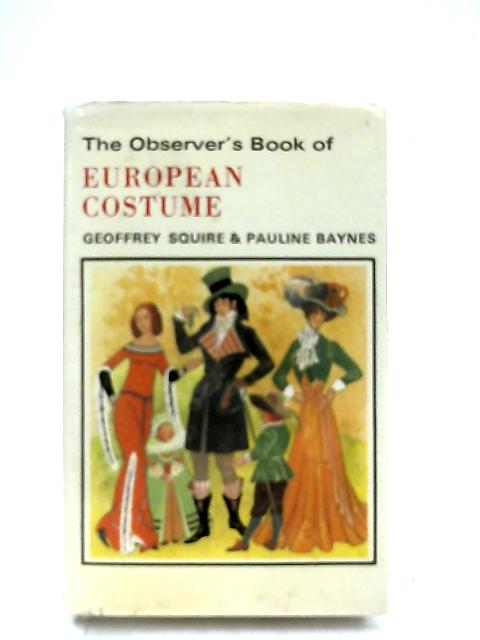 The Observer's Book of European Costume By Geoffrey Squire