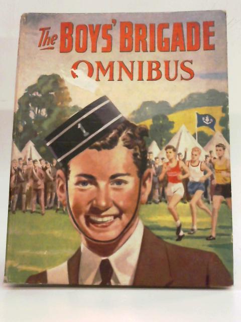 The Boys' Brigade Omnibus By Various Contributors