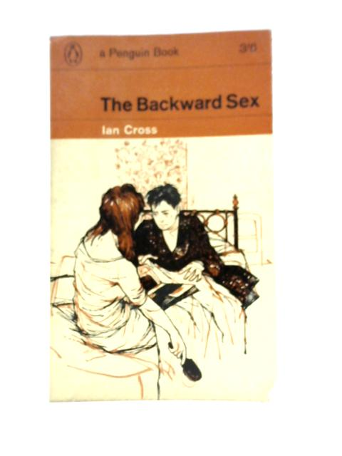 The Backward Sex ( By Ian Cross