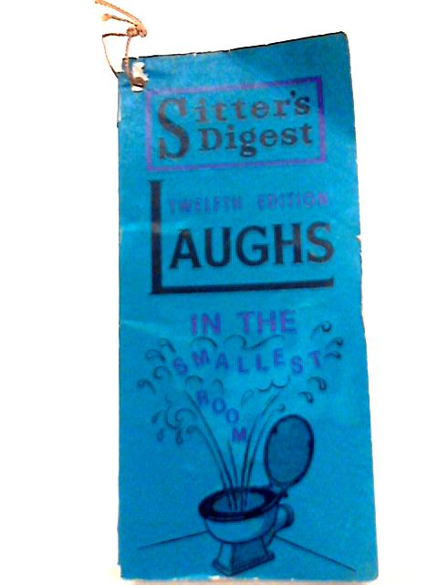 Sitter's Digest Laughs in the Smallest Room Twelfth Edition