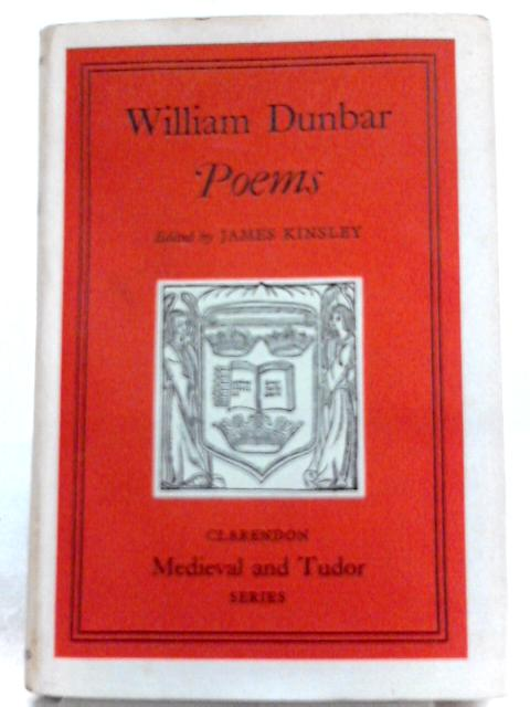 William Dunbar - Poems By James Kinsley (Ed.)