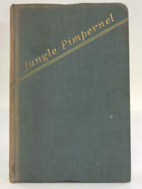 Jungle Pimpernel: The Story of a District Officer in Central Netherlands New Guinea By Llyod Rhys