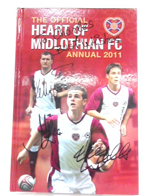 The Official Heart of Midlothian Football Club Annual 2011 By Paul Kiddie