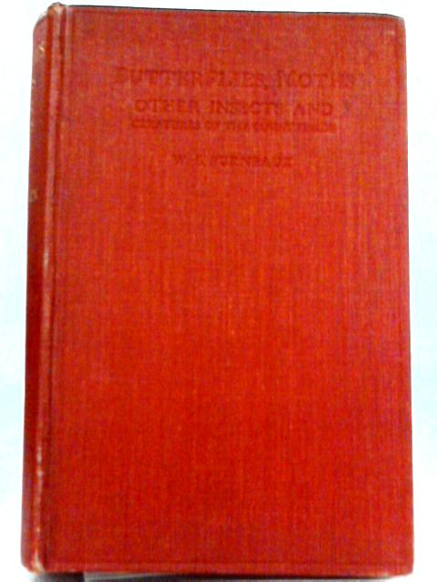 Butterflies, Moths, Other Insects and Creatures of the Countryside By W. S. Furneaux