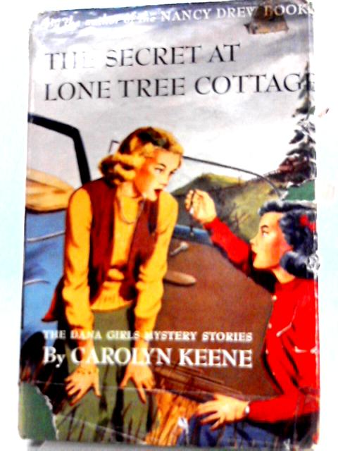 The Secret at Lone Tree Cottage by Carolyn Keene