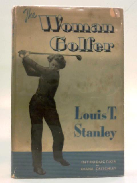 The Woman Golfer By Louis T Stanley