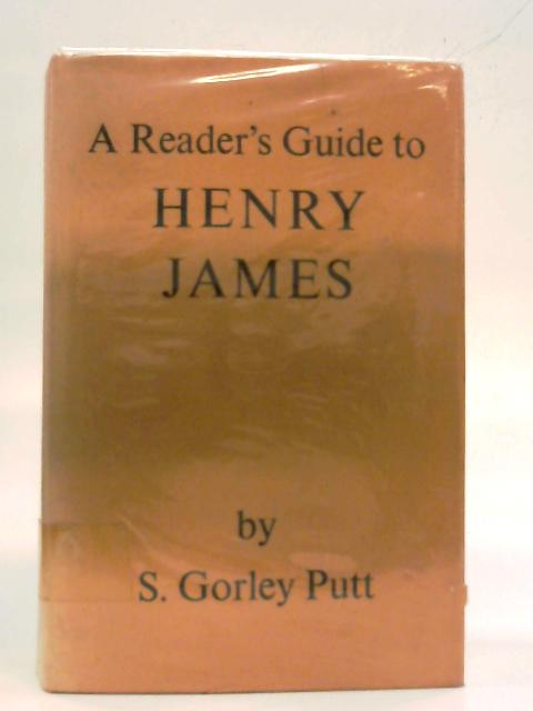 A reader's guide to Henry James By S. Gorley Putt