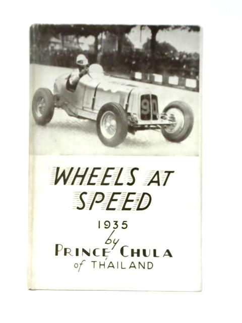 Wheels at Speed By Prince Chula of Siam