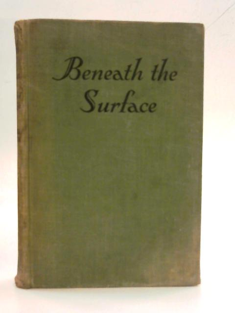 Beneath the Surface (The Design of Life Series) By H. E. Towner Coston