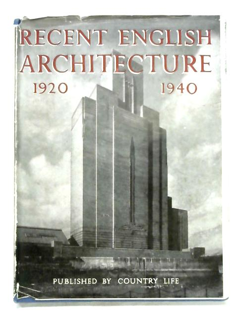 Recent English Architecture, 1920-1940 By The Architecture Club