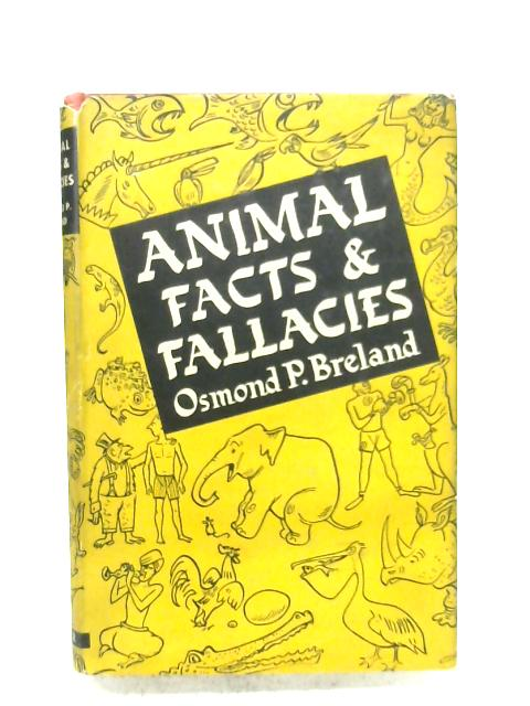 Animal Facts And Fallacies By Osmond Philip Breland