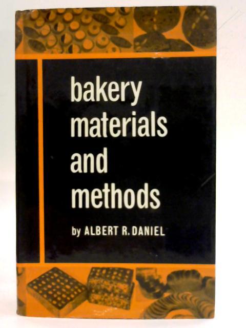 Bakery Materials and Methods By Albert R. Daniel