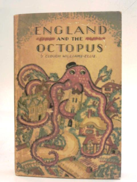England and the Octopus By Clough William-Ellis