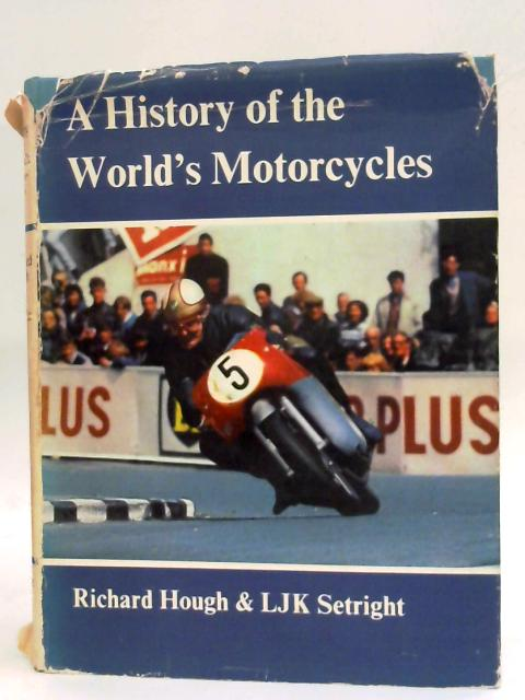 A History of the World's Motorcycles By Richard Hough