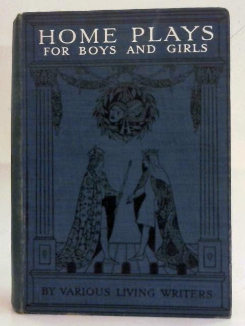 Home Plays For Boys And Girls By C.H. Bullivant