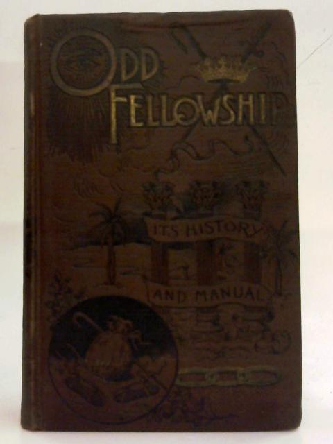 Odd fellowship: Its history and manual By Ross, Theodore A
