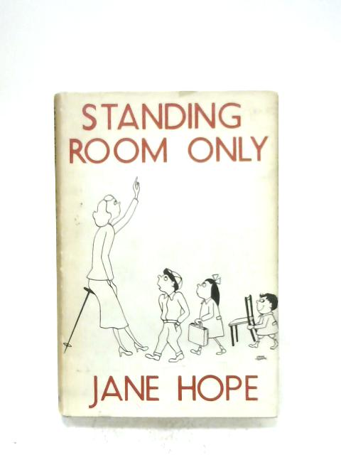 Standing Room Only By Jane Hope