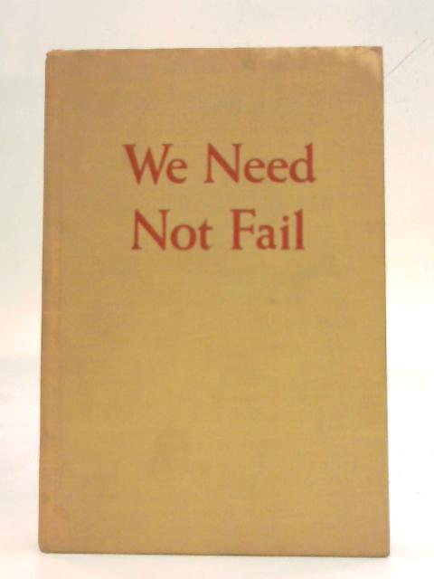 We Need Not Fail By Sumner Welles