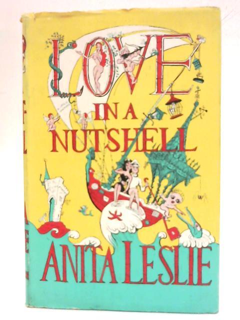 Love in a nutshell By Anita Leslie
