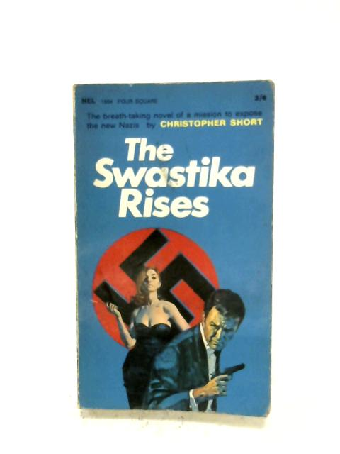 The Swastika Rises By Christopher Short
