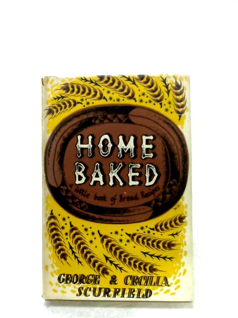 Home Baked By George & Cecelia Scurfield