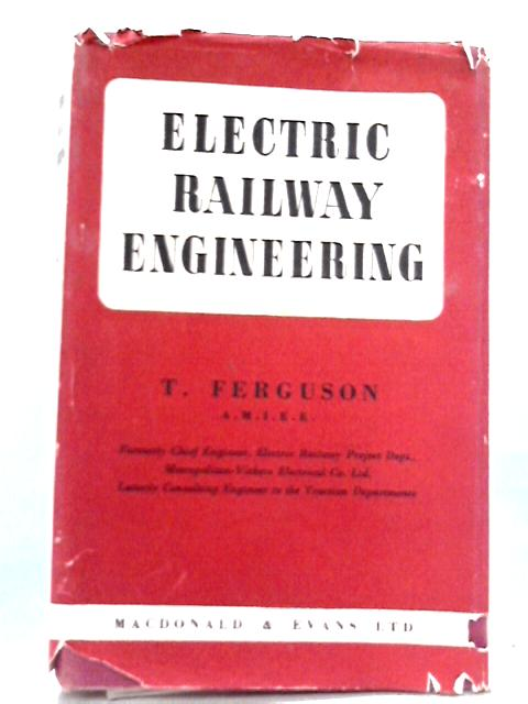 Electric Railway Engineering By T. Ferguson