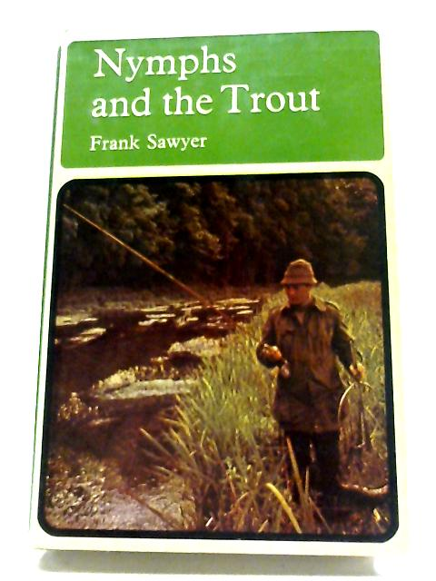 Nymphs And The Trout By Frank Sawyer