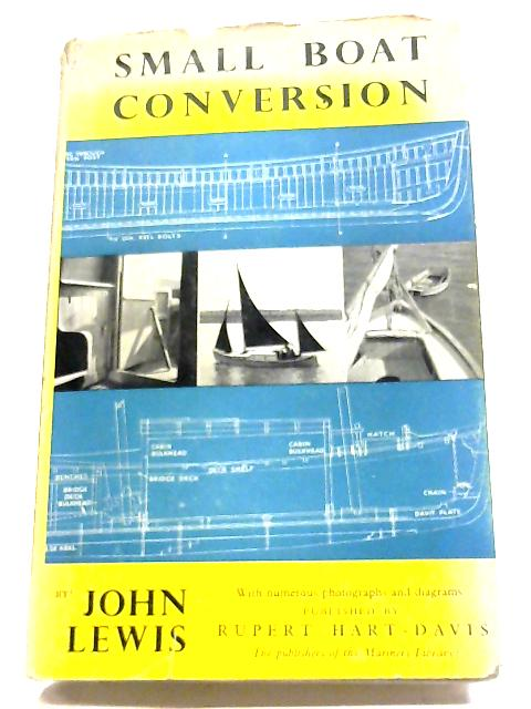 Small Boat Conversion By John Noel Claude Lewis