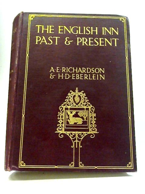 The English Inn Past and Present; a Review of Its History and Social Life By Richardson Eberlein
