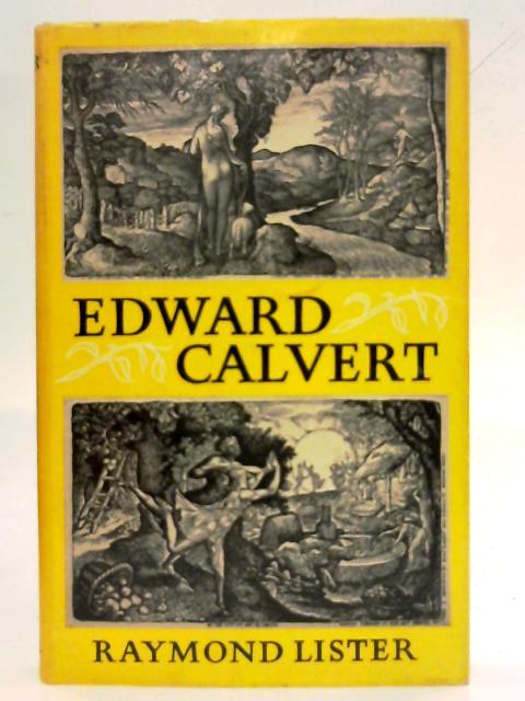 Edward Calvert By Raymond Lister
